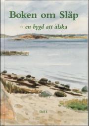 Släps Hembygdsgille 1994: Boken om Släp - en bygd att älska.